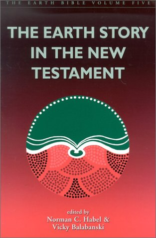 9780829815016: The Earth Story in the New Testament (The Earth Bible, Volume 5)