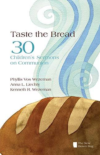 9780829815191: Taste the Bread: Phyllis Vos Wezeman, Anna L. Liechty, Kenneth R. Wezeman (New Brown Bag)