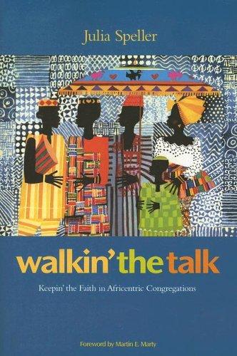 Walkin' the Talk: Keepin' the Faith in Africentric Congregations: Julia M. Speller