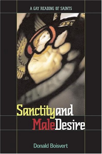 9780829815238: Sanctity And Male Desire: A Gay Reading Of Saints