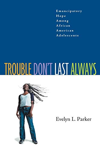 9780829815405: Trouble Don't Last Always: Emancipatory Hope Among African American Adolescents