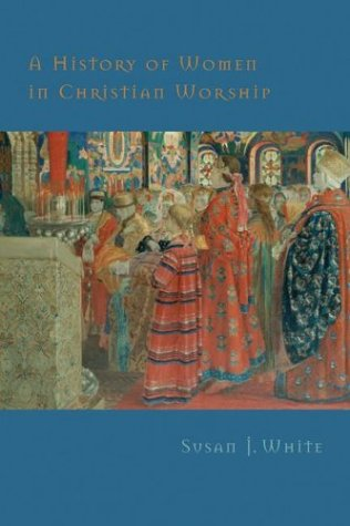 9780829815504: A History of Women in Christian Worship