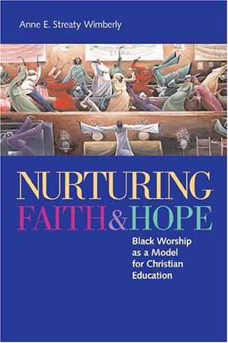 9780829815689: Nurturing Faith And Hope: Black Worship As A Model For Christian Education