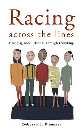 9780829816020: Racing Across The Lines: Changing Race Relations Through Friendship