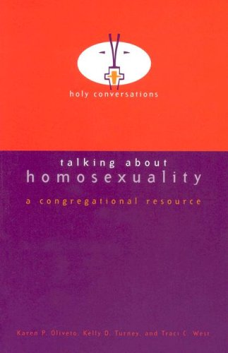 Talking About Homosexuality: A Congregational Resource (Holy Conversations): Karen P. Oliveto; ...