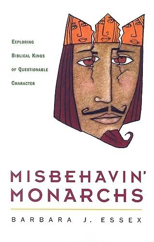 9780829816556: Misbehavin' Monarchs: Exploring Biblical Rulers of Questionable Character