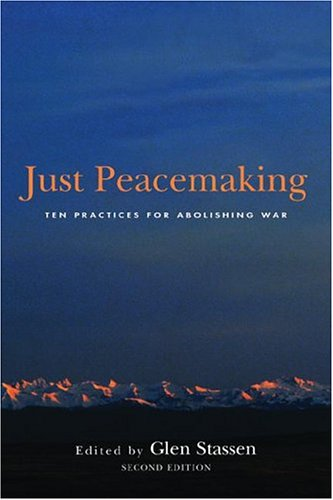 9780829816563: Just Peacemaking: Ten Practices for Abolishing War