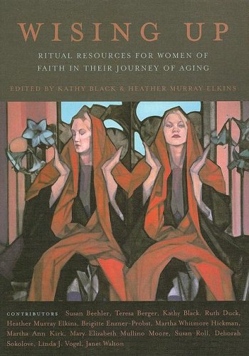 9780829816846: Wising Up: Ritual Resources for Women of Faith in Their Journey of Aging