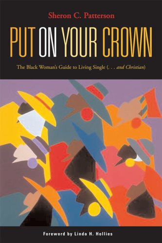 9780829816969: Put on Your Crown: The Black Woman's Guide to Living Single (...And Christian)