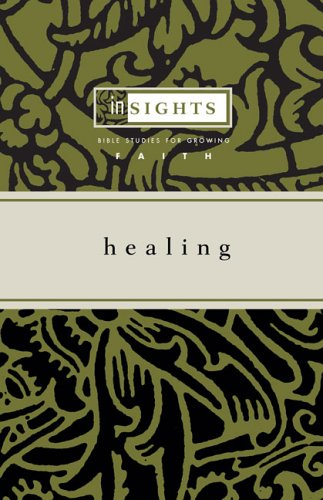 9780829817034: Healing: Bible Studies for Growing Faith (Insights)
