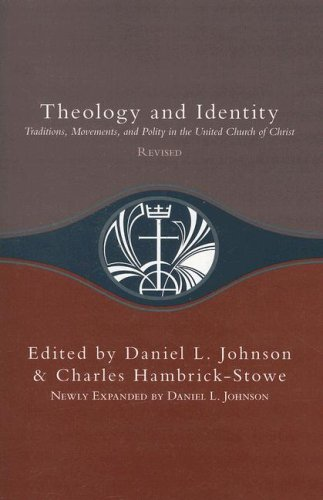 9780829817720: Theology and Identity: Traditions, Movements, and Polity in the United Church of Christ