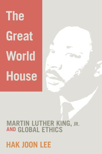9780829818215: The Great World House: Martin Luther King, JR. and Global Ethics