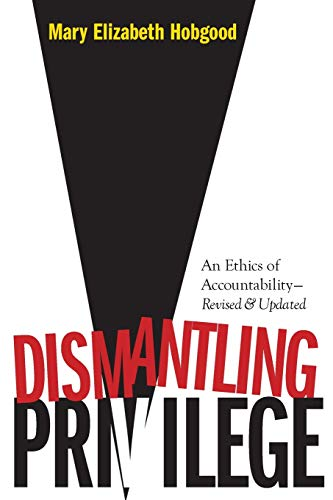 9780829818239: Dismantling Privilege: An Ethics of Accountability