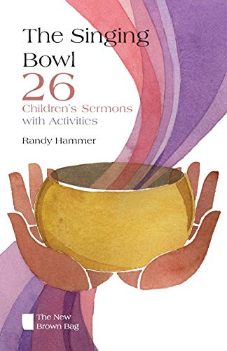 9780829818512: The Singing Bowl: 26 Children's Sermons with Activities (New Brown Bag)