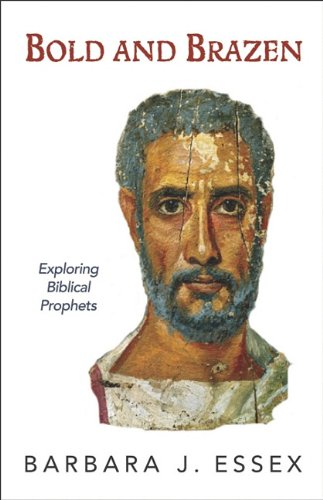 9780829818734: Bold and Brazen: Exploring Biblical Prophets