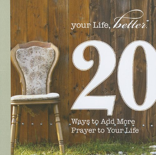 9780829818796: 20 Ways to Add More Prayer to Your Life (Your Life, Better: 20 Ways Toward a Better You)