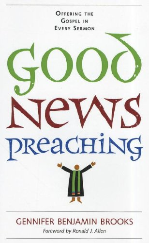 9780829819175: Good News Preaching: Offering the Gospel in Every Sermon