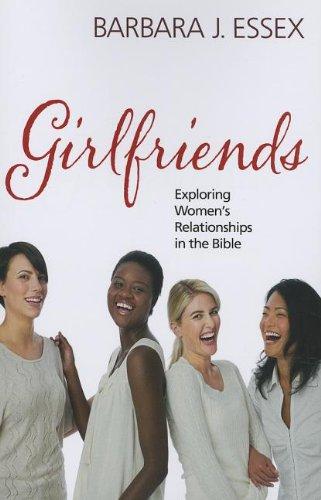 9780829819540: Girlfriends: Exploring Women's Relationships in the Bible