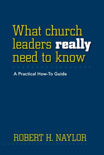 9780829819748: What Church Leaders Really Need to Know: A Practical How-To Guide