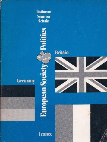 European society and politics: Britain, France, and Germany: Rothman, Stanley