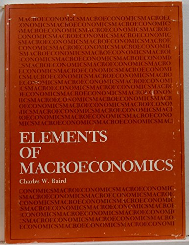 Elements of Macroeconomics: Baird, Charles W.