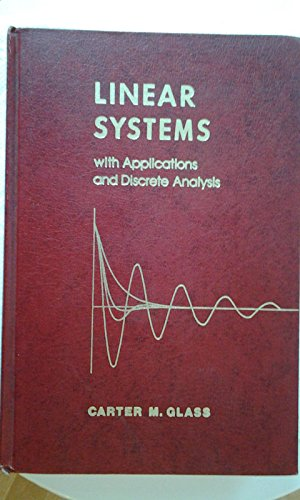 Linear Systems, with Applications and Discrete Analysis: Glass, Carter M.