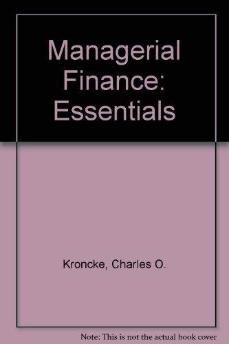 Managerial Finance : Essentials: Charles O. Kroncke,