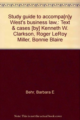 Study guide to accompa[n]y West's business law,: Behr, Barbara E