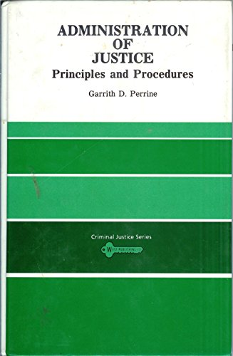 9780829903454: Administration of Justice: Principles and Procedures (CRIMINAL JUSTICE SERIES)