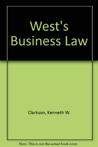 West's Business Law (0829903666) by Clarkson, Kenneth W.