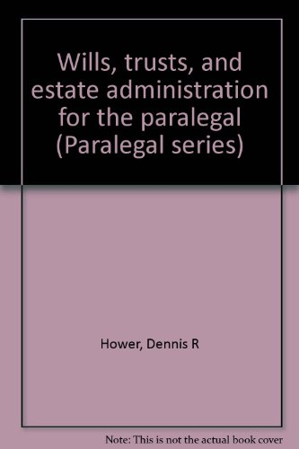 9780829920123: Wills, trusts, and estate administration for the paralegal (Paralegal series)