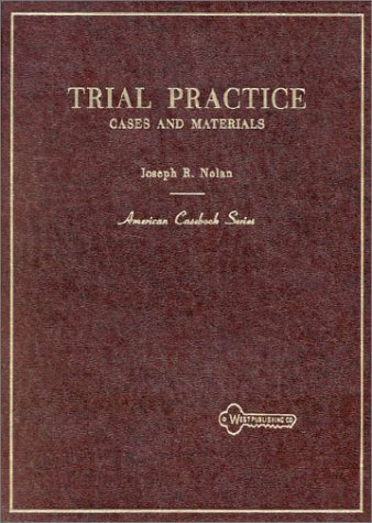 Trial Practice: Cases and Materials (American Casebooks) (082992129X) by Joseph R. Nolan