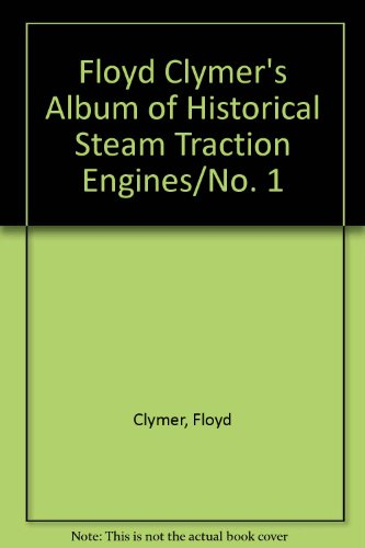 9780830023370: Floyd Clymer's Album of Historical Steam Traction Engines/No. 1