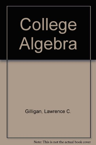 College Algebra: Gilligan, Lawrence G., and Robert B. Nenno