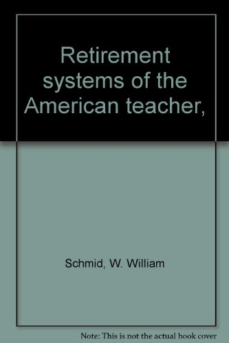 9780830301089: Retirement systems of the American teacher,