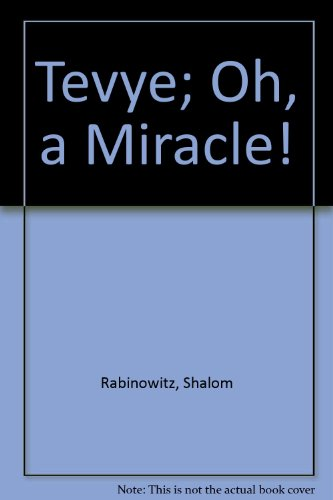 Tevye; Oh, a Miracle! (English and Yiddish Edition) (0830301208) by Shalom Aleichem