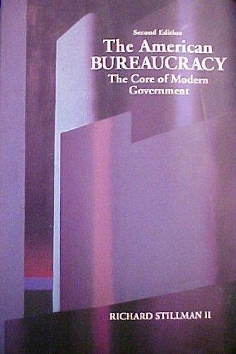 9780830410477: The American Bureaucracy: The Core of Modern Government - Richard Stillman - Paperback