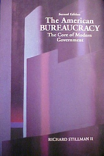 9780830410477: The American Bureaucracy: The Core of Modern Government - Richard Stillman - Paperback
