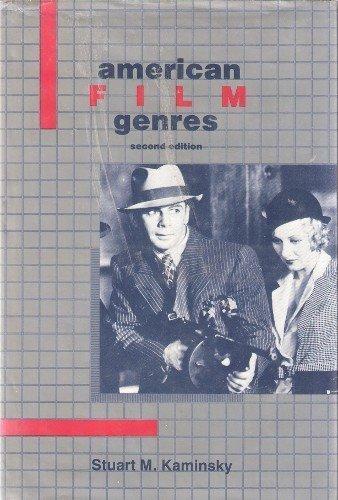American film genres: Kaminsky, Stuart M.