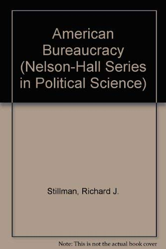 9780830410521: The American Bureaucracy (Nelson-Hall Series in Political Science)