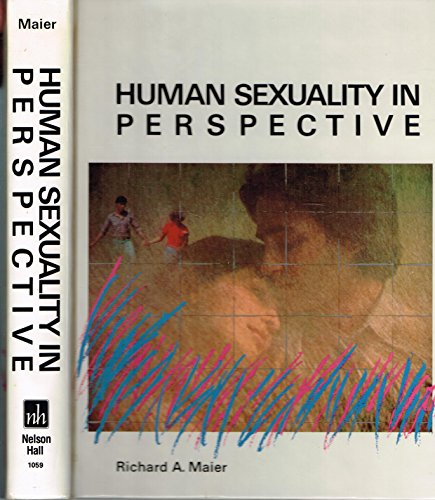 Human Sexuality in Perspective: Maier, Richard
