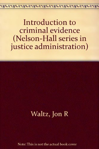 9780830410620: Introduction to criminal evidence (Nelson-Hall series in justice administration)