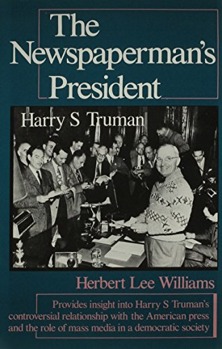 The Newspaperman's President : Harry S. Truman