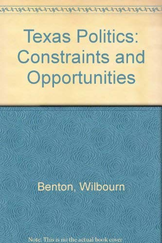 9780830410927: Texas Politics: Constraints and Opportunities