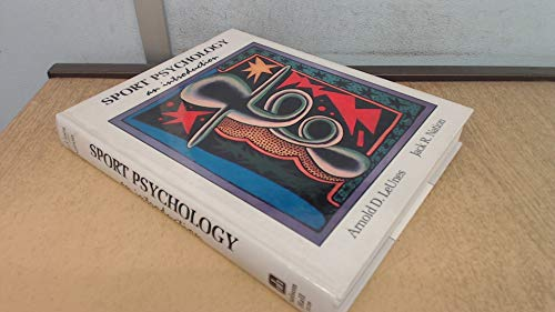 Sport Psychology: An Introduction (Nelson-Hall Series in: Arnold D. Le