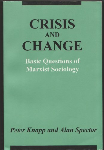 Crisis and Change: Basic Questions of Marxist: Knapp, Peter, Spector,