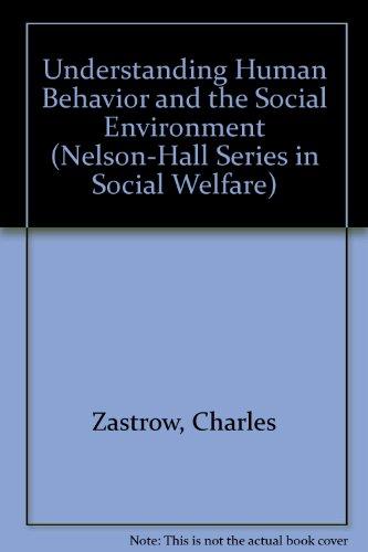 Understanding Human Behavior and the Social Environment: Charles Zastrow, Karen