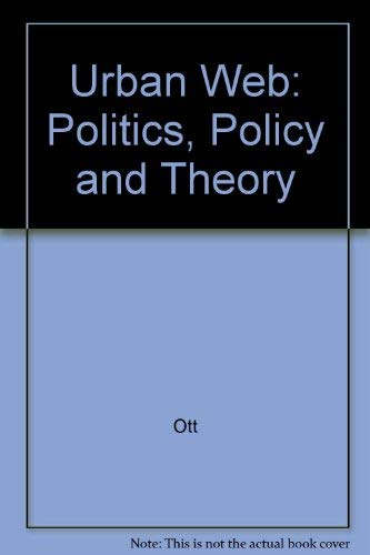 Urban Web: Politics, Policy, and Theory (Nelson-Hall: Lawrence J.R. Herson,