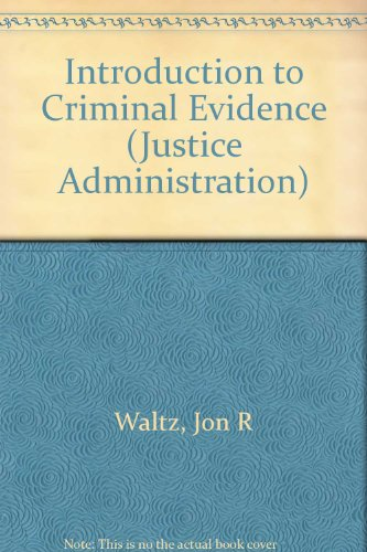 9780830412228: Introduction to Criminal Evidence (Justice Administration)