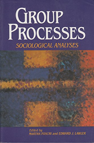 9780830412327: Group Processes: Sociological Analyses (Nelson-Hall Series in Political Science)